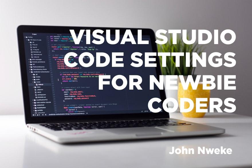 Visual Studio Code Settings for Newbie Coders - Header Image
