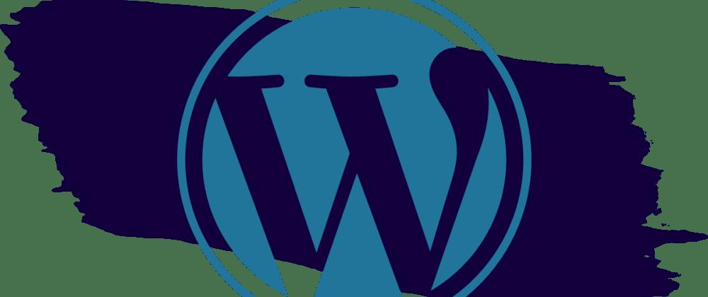 Cover image for WordPress is Still Pretty Darn Great