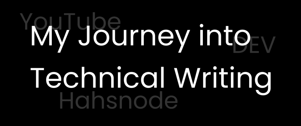 Cover image for My Journey into Technical Writing