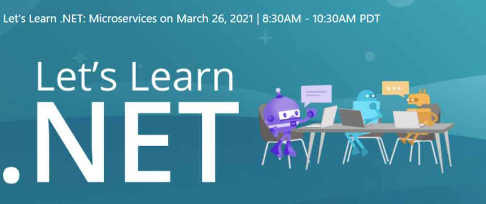 Cover image for Let's Learn .NET - Microservices - Free Live Stream Event