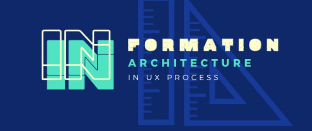 Cover image for Why Information Architecture In UX Process Is A Necessity?