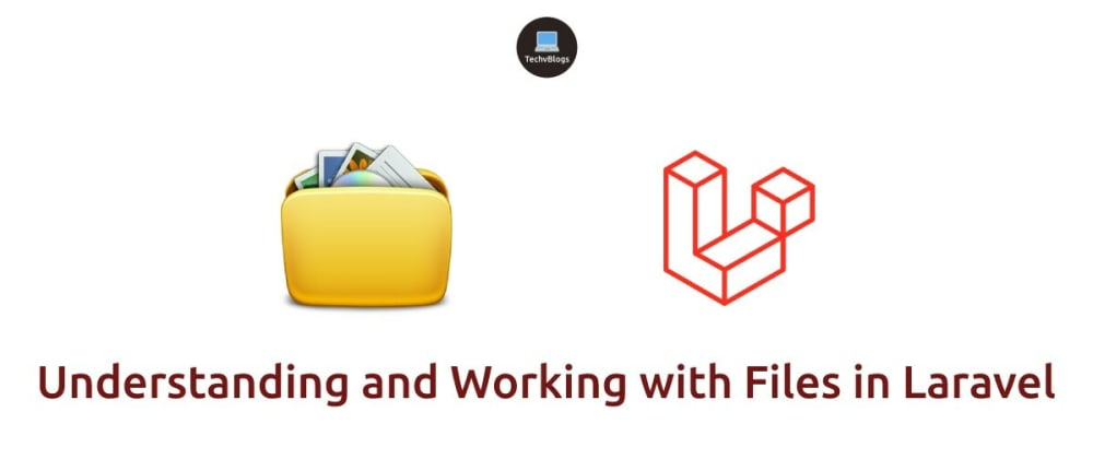 Cover image for Understanding and Working with Files in Laravel