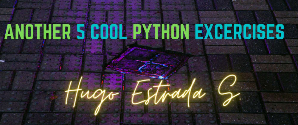 Cover image for Another 5 Cool Python Exercises