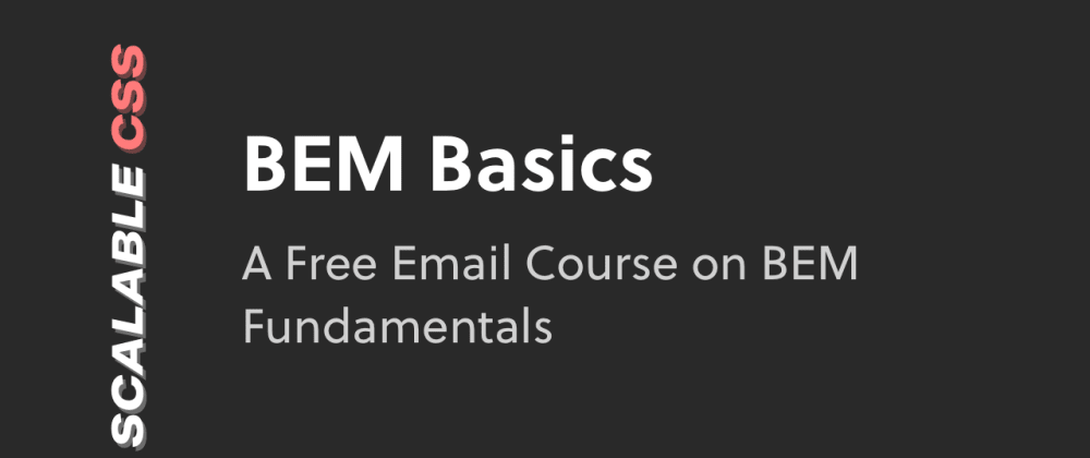 Cover image for Launching BEM Basics: A Free Email Course on BEM
