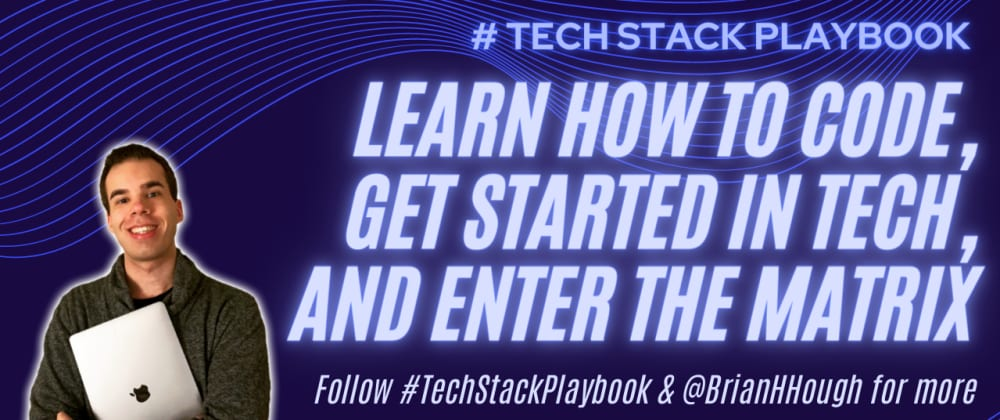 Cover image for Learn How to Code, Get Started in Tech, and Enter the Matrix — Welcome to the Tech Stack Playbook