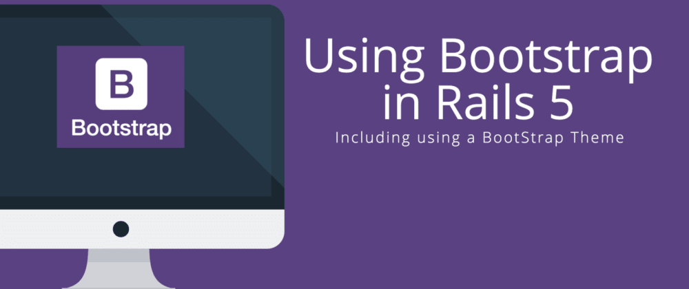 Cover image for Integrating Bootstrap into Rails 5