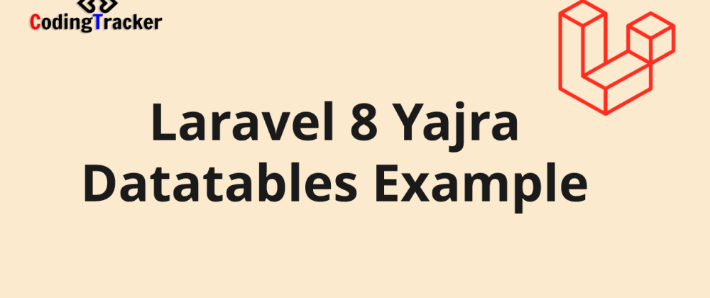 Cover image for Laravel 8 Yajra Datatables Example
