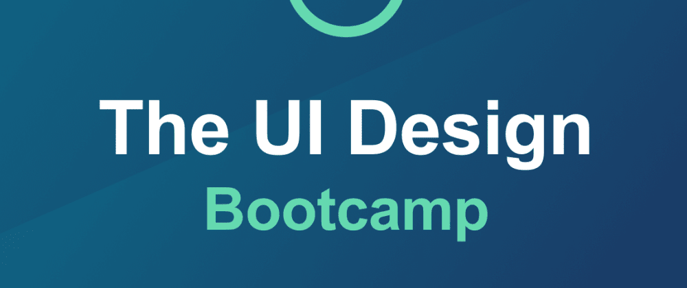 Cover image for Introducing: The UI Design Bootcamp