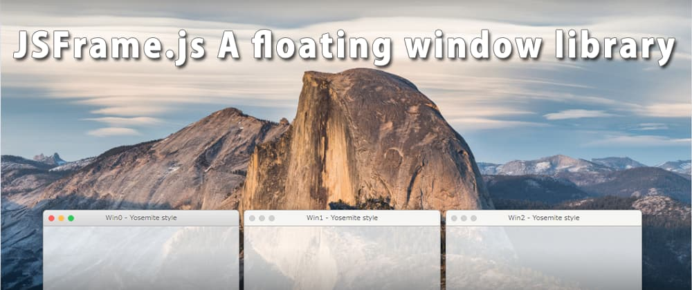 """Cover image for Introduction of Floating Window Library """"JSFrame.js"""""""