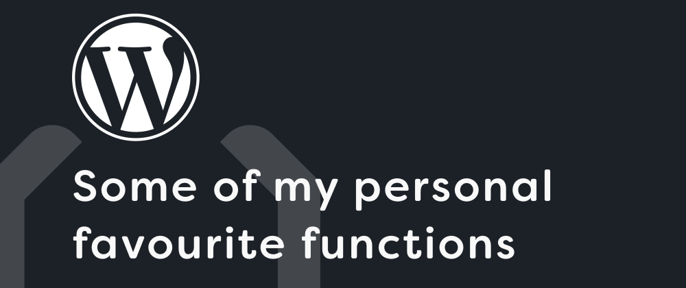 Cover image for Some of my personal favourite functions