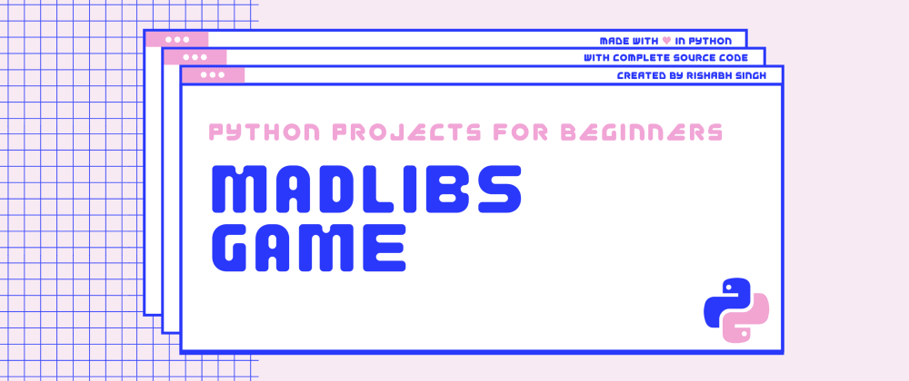 Cover image for How to build a Madlib Game in Python