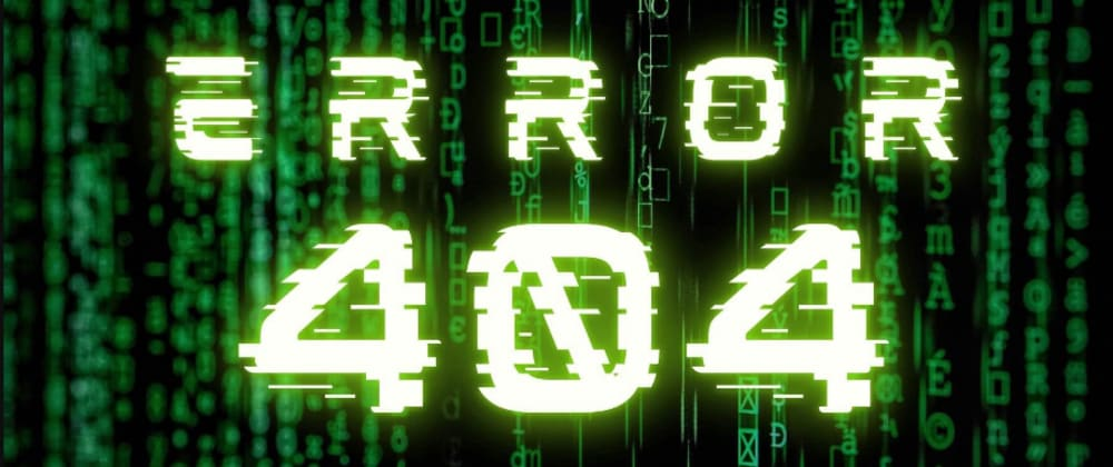 Cover image for Error 404 Glitch Page in JS,CSS and HTML
