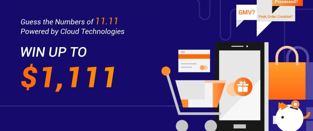 Cover image for Guess the Numbers of the Technology behind the 2020 Double 11 Shopping Festival to Win Up to $1111 in Credits