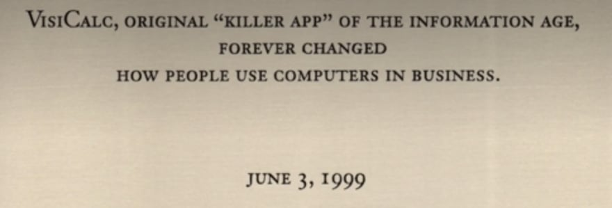 "VisiCalc, original ""killer app"" of the information age, forever changed how people use computers in business."