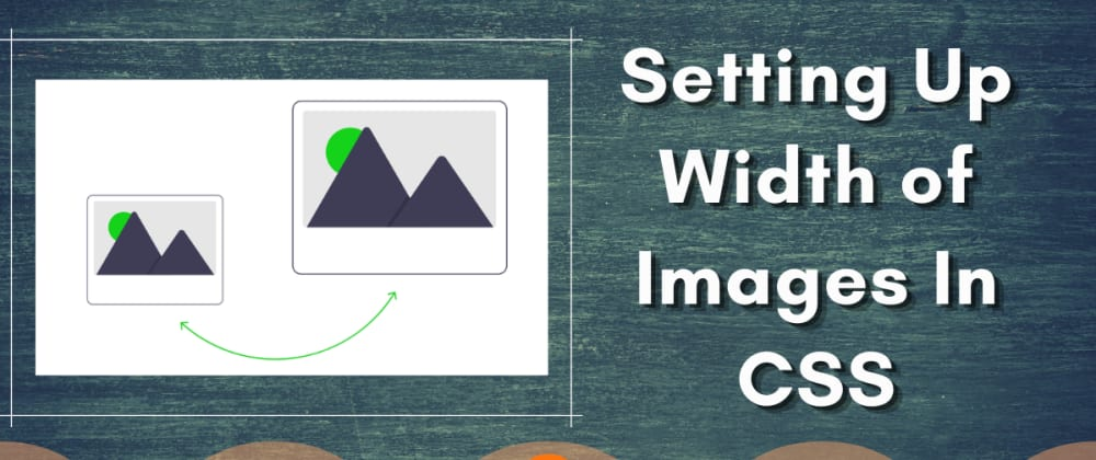 Cover image for Setting Up Width of Images In CSS
