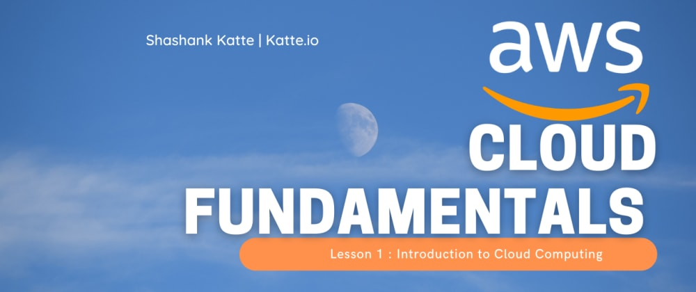 Cover image for Part 1: Introduction to Cloud Computing with AWS