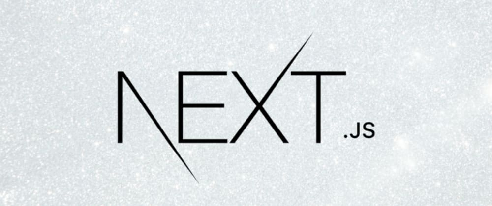Cover image for The latest features in Next.js