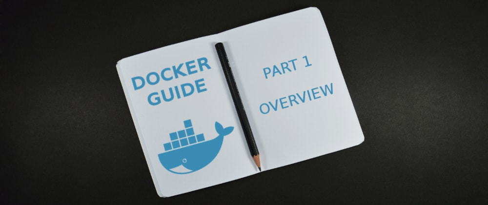 Cover image for Docker Guide - Part 1