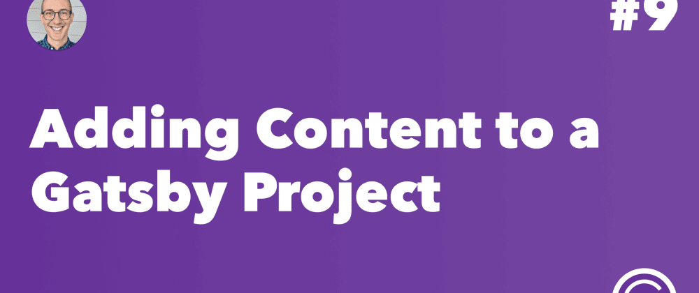Cover image for Adding Content to a Gatsby Project