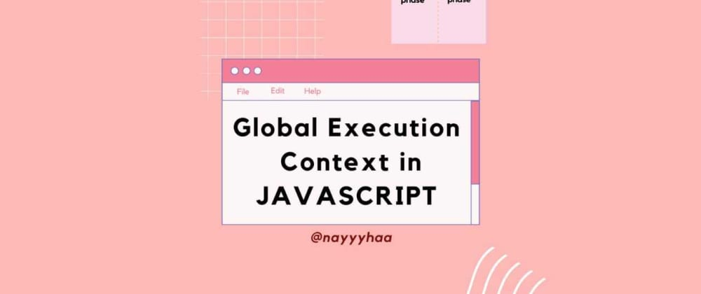 Cover image for Everything you need to know about Execution Context in JavaScript