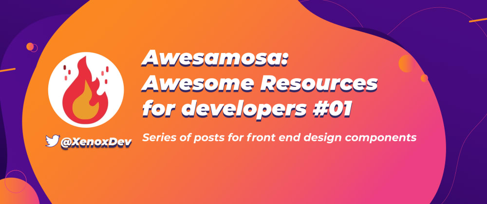 Cover image for Awesamosa: Awesome Resources for developers #01