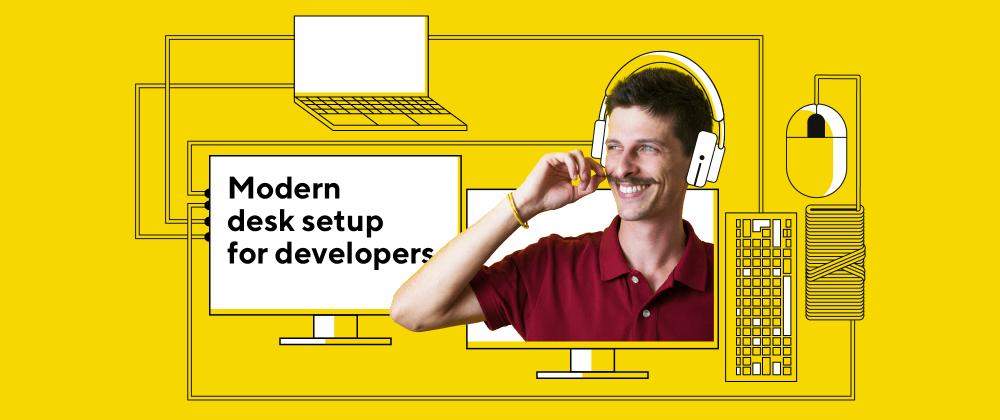 Cover image for Modern desk setup for developers in 2020