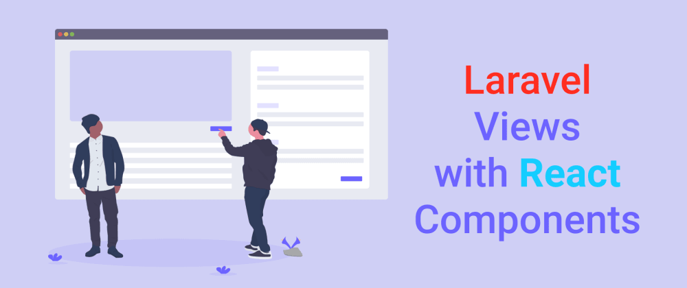 Cover image for Laravel Views with React Components