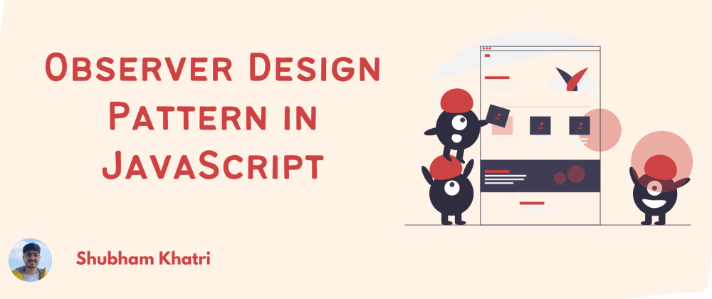 Cover Image for Observer Design Pattern in JavaScript