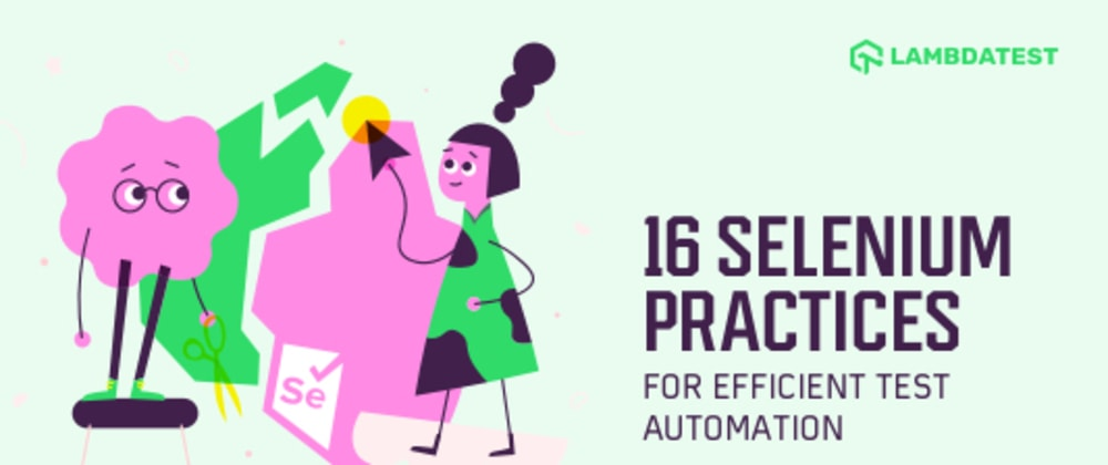 Cover image for 16 Selenium Best Practices For Efficient Test Automation