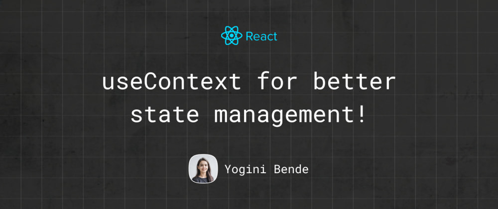 Cover Image for useContext for better state management!
