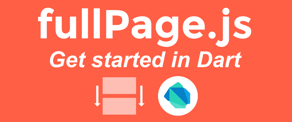 Cover image for fullPage.js–Get started in Dart