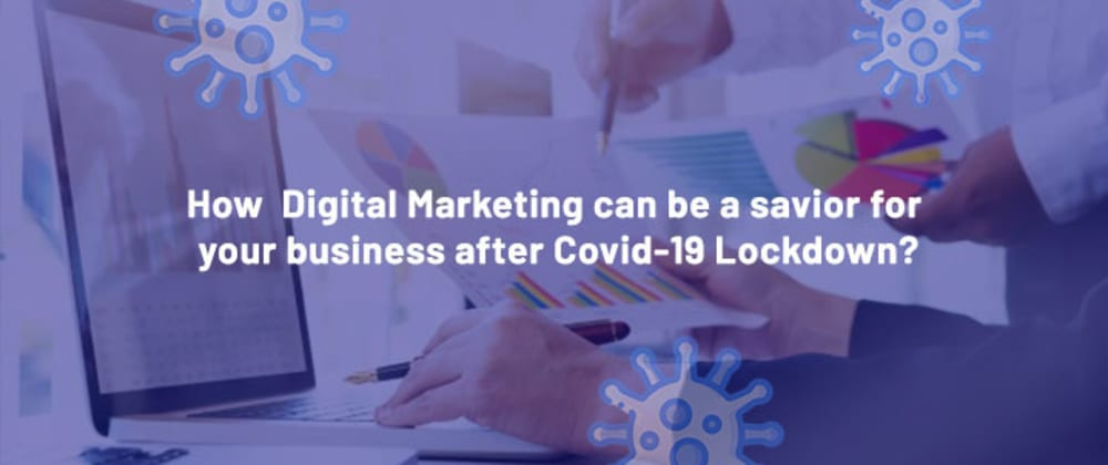 Cover image for How Digital Marketing Can be the savior for your business