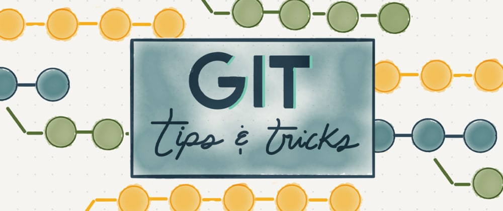 Cover image for Git Explained: Tips and Tricks