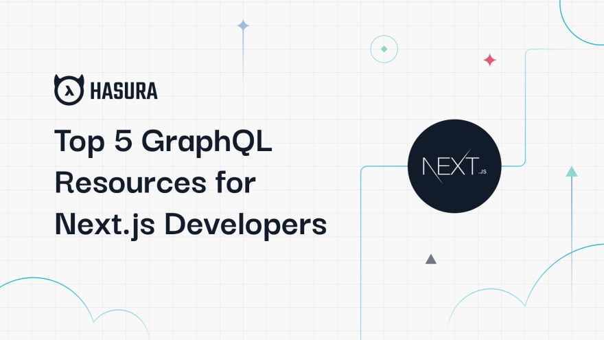 Top 5 GraphQL Resources for Next.js Developers in 2021