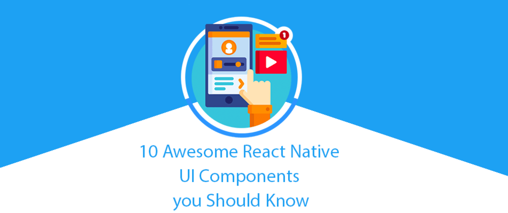Cover image for 10 Awesome React Native UI Component Libraries You Should Know
