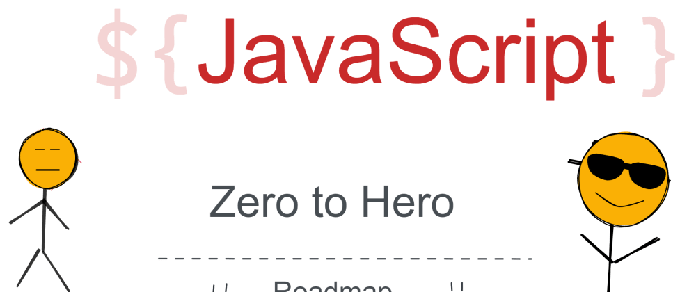Cover image for Roadmap - Zero to Hero in JavaScript