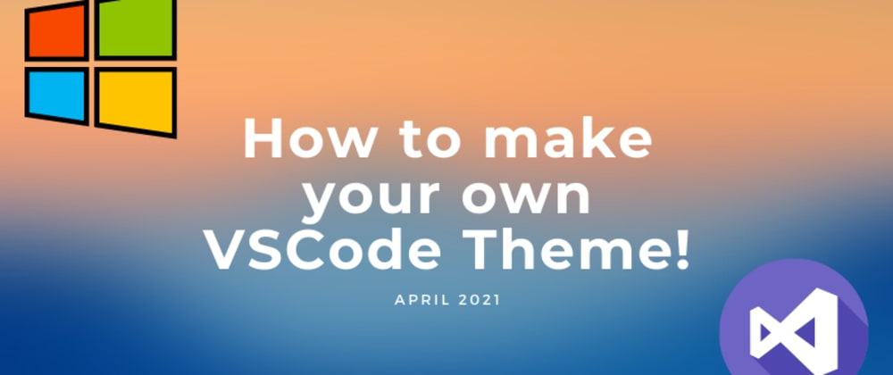 Cover image for Make your very own VSCode Theme and Publish🎉!
