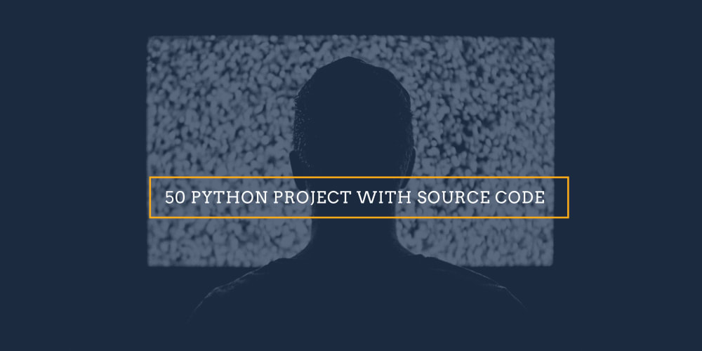 50 Python Projects with Source Code