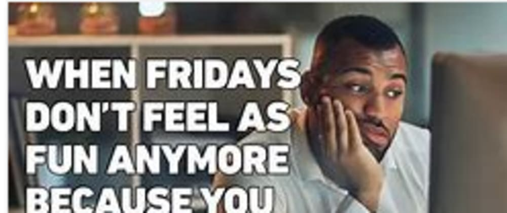 Cover image for TGIF is that still a thing during the pandemic?