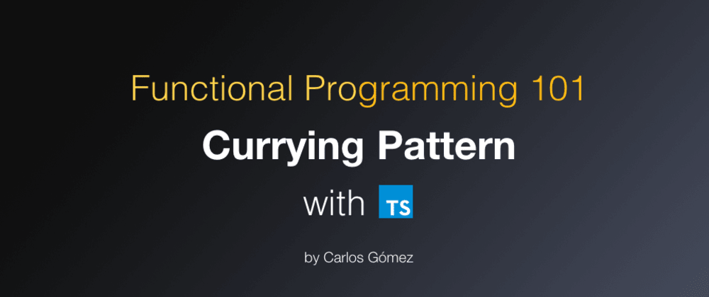 Cover image for Functional Programming 101: Currying Pattern