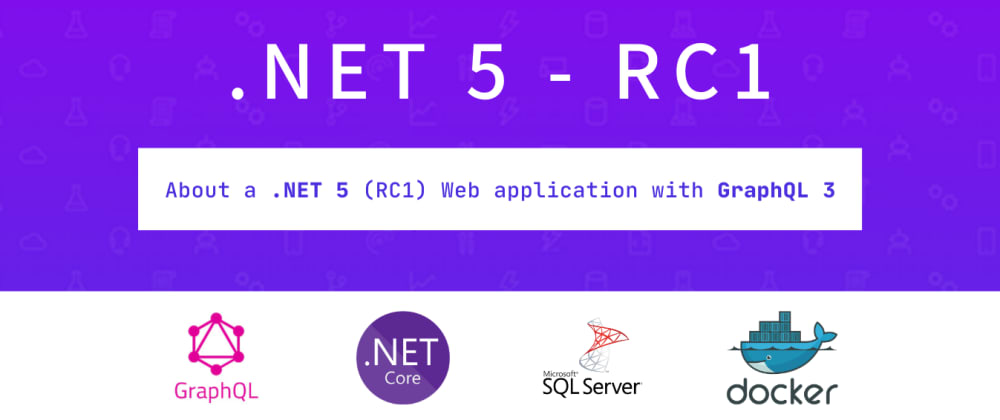 Cover image for About a .NET 5 (RC1) Web application with GraphQL 3