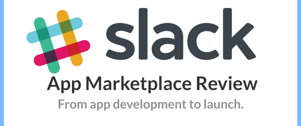 Cover image for The Slack App Directory Developer Review 👨🏻‍🏭