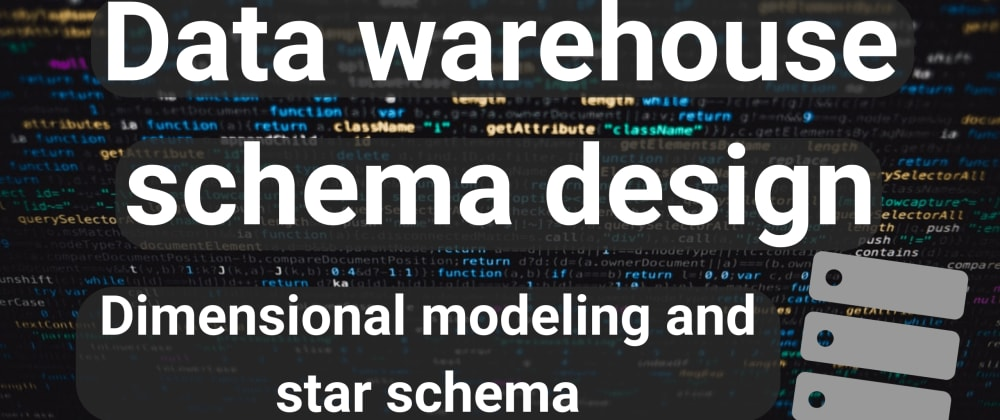 Cover image for Data warehouse schema design - dimensional modeling and star schema