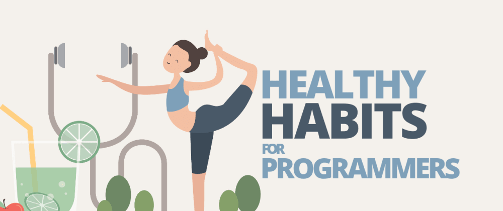 Cover image for 3 Healthy Habits for Programmers