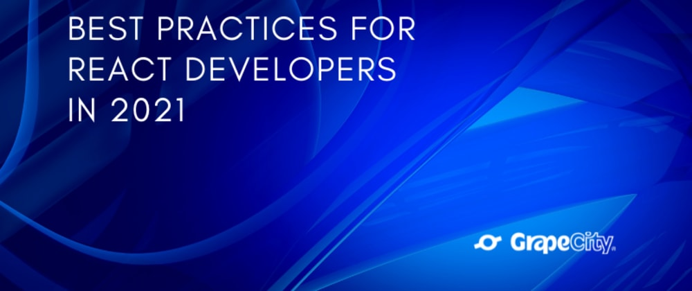 Cover image for Best Practices for React Developers in 2021