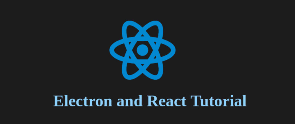 Cover image for How to build Electron apps with React.