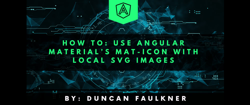 Cover image for How to: Use Angular Material's Mat-Icon with local SVG Images?