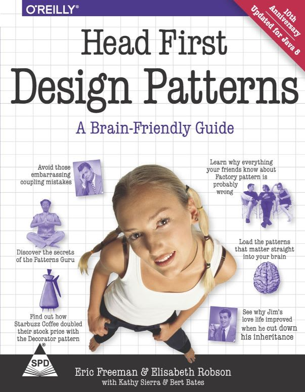 Head First Design Patterns: A Brain-Friendly Guide by Eric Freeman, Elizabeth Robson, Kathy Sierra, and Bert Bales