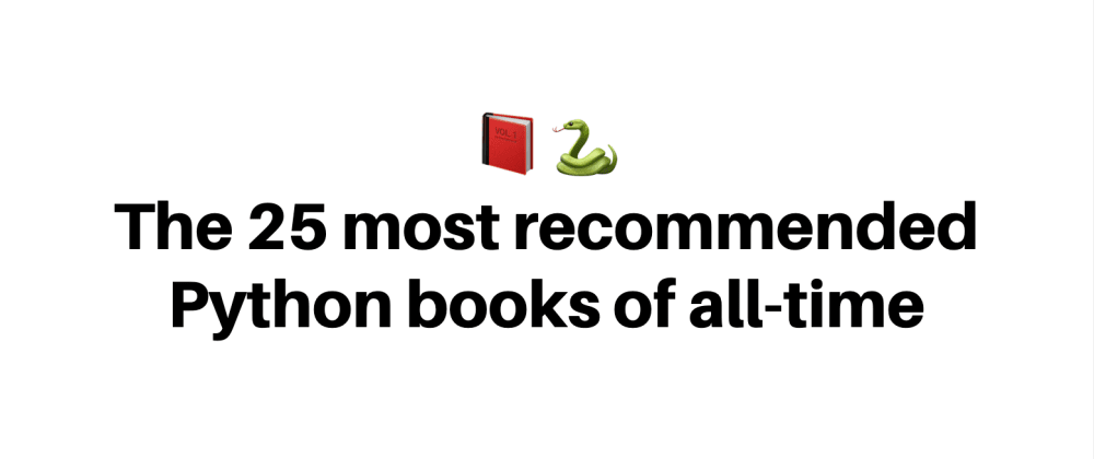 Cover image for The 25 most recommended Python books of all-time.