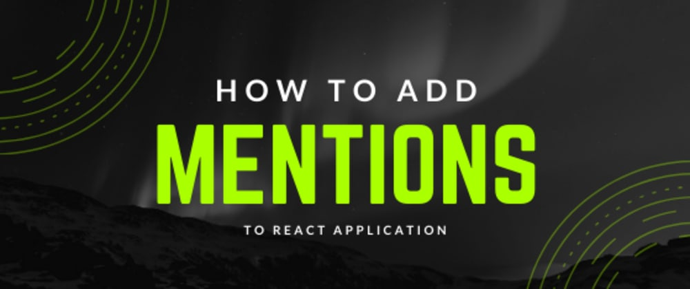 Cover image for React Mentions – How to Add Mentions to React Component